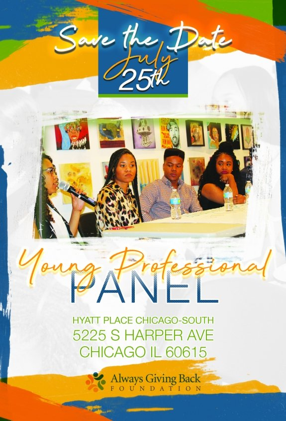 Save the date notice for Always Giving Back Foundation Young Professional Panel for minority teenagers and young adults in Chicago on July 25, 2019